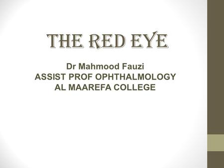 Dr Mahmood Fauzi ASSIST PROF OPHTHALMOLOGY AL MAAREFA COLLEGE