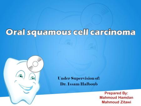 Oral squamous cell carcinoma