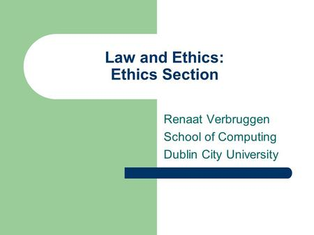 Law and Ethics: Ethics Section