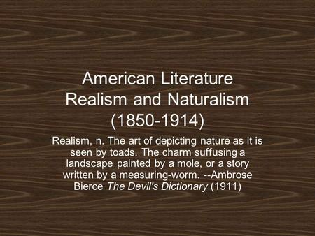 American Literature Realism and Naturalism ( )