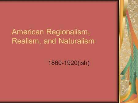 regionalism and realism essay William dean howells foremost proponent of realistic literature let us write you a custom essay sample on realism/naturalism/regionalism/modern era for you for only $1390/page order now william dean howells the rise of silas laphalm samuel langhorne clemens mark twain samuel langhorne clemens adventures of.