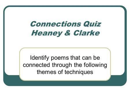 Connections Quiz Heaney & Clarke
