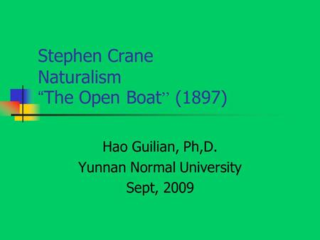 thesis statement for the open boat by stephen crane I focused more on actual analysis, narrowed down my thesis statement, and explored crane's characterization of the crew of the open boat below is the second draft of my essay, followed by a checklist to identify whether i've made all the necessary updates for an effective literary analysis essay.