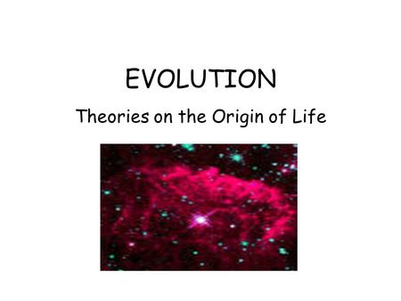 Theories on the Origin of Life