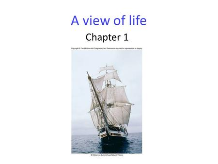 A view of life Chapter 1. Properties of Life Living organisms: – are composed of cells – are complex and ordered – respond to their environment – can.