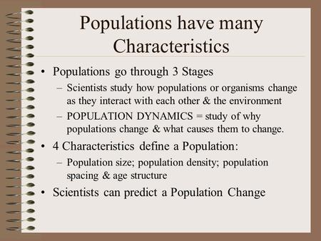 Populations have many Characteristics