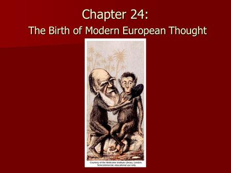 Chapter 24: The Birth of Modern European Thought.