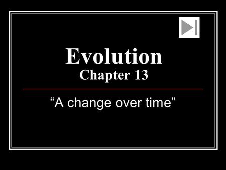 "Evolution Chapter 13 ""A change over time""  FT3FU2XOgo  FT3FU2XOgo"