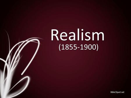 Realism (1855-1900). Major Historical Events 1861-1865 1861-1865: American Civil War 1863 1863: (Jan. 1): Emancipation Proclamation (abolish slavery)