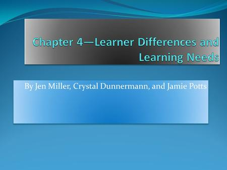 Chapter 4—Learner Differences and Learning Needs