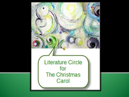  Mrs. Austin- I will grade the notes that you turn in from your literature circle group  Group members- Each of you will confidentially.