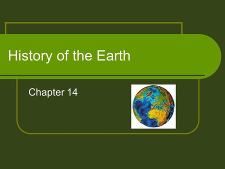 History of the Earth Chapter 14. Formation of the Earth.