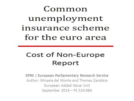 EPRS | European Parliamentary Research Service Author: Micaela del Monte and Thomas Zandstra European Added Value Unit September 2014 – PE 510.984.
