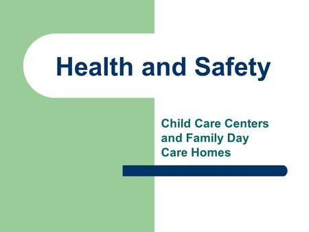 Health and Safety Child Care Centers and Family Day Care Homes.