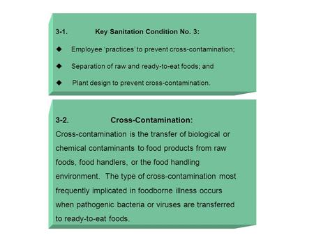 3-1. Key Sanitation Condition No. 3:  Employee 'practices' to prevent cross-contamination;  Separation of raw and ready-to-eat foods; and  Plant design.