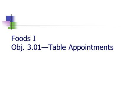 Foods I Obj. 3.01—Table Appointments