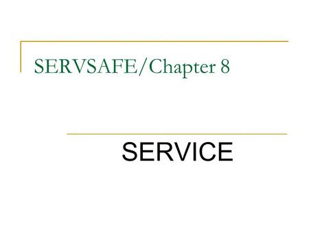 SERVSAFE/Chapter 8 SERVICE.