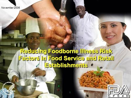 1 November 2006 Reducing Foodborne Illness Risk Factors in Food Service and Retail Establishments.