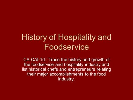 History of Hospitality and Foodservice