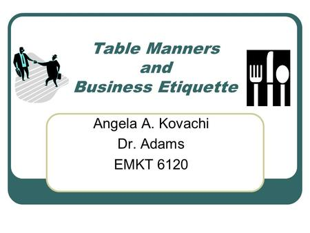 Table Manners And Business StrongEtiquette Strong Angela A Kovachi
