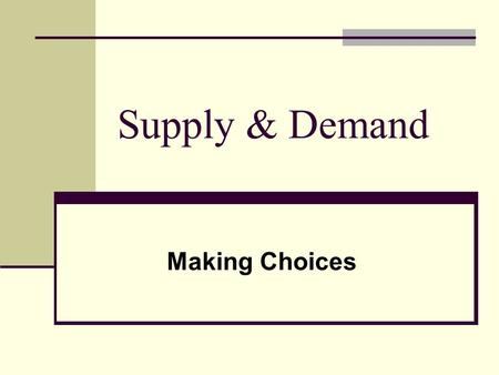 Supply & Demand Making Choices. Essential Question: How are prices set ???? Seller (producer)? Buyer (consumer)? Both Buyer and Seller.