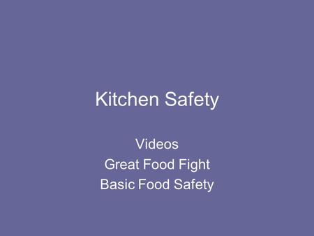 Kitchen Safety Videos Great Food Fight Basic Food Safety.