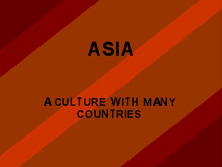 Countries China Japan India Sri Lanka Russia Nepal Mongolia Philippines Indonesia Pakistan Bangladesh Vietnam Korea Cambodia.