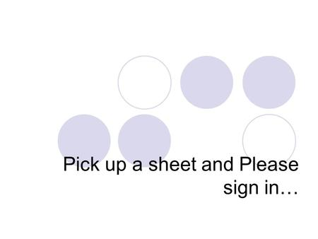 Pick up a sheet and Please sign in… Bienvenidos a la clase de Español.