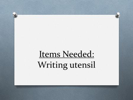 Items Needed: Writing utensil. Announcements O Talent Show / Art Show O Roots Test (ASAP) O Homework over Spring Break O CCW Test (Mon Apr 8th)