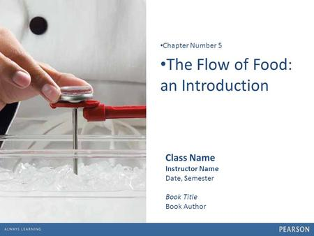 1 The Flow of Food: an Introduction Chapter Number 5 Class Name Instructor Name Date, Semester Book Title Book Author.