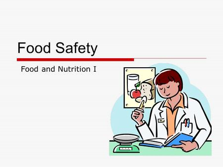 Food Safety Food and Nutrition I.