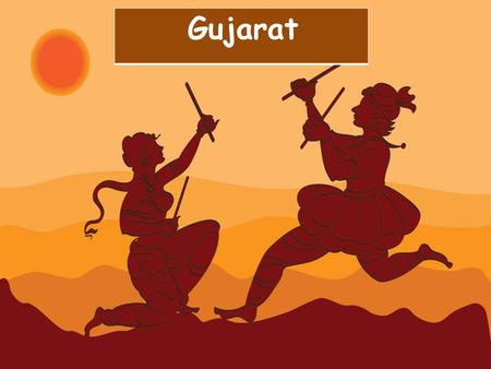 Gujarat. Gujarat has an ancient history and a glorious cultural heritage. The age old crafts of the place have survived till date. The art and crafts.