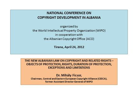 NATIONAL CONFERENCE ON COPYRIGHT DEVELOPMENT IN ALBANIA organized by the World Intellectual Property Organization (WIPO) in cooperation with the Albanian.