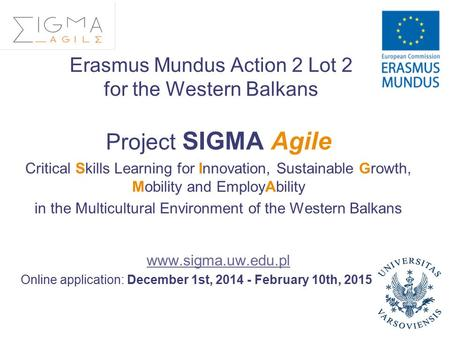 Erasmus Mundus Action 2 Lot 2 for the Western Balkans Project SIGMA Agile Critical Skills Learning for Innovation, Sustainable Growth, Mobility and EmployAbility.