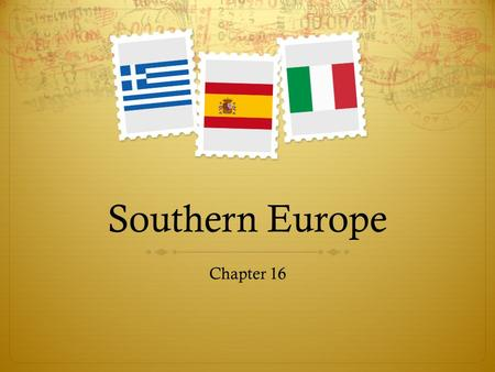 Southern Europe Chapter 16.
