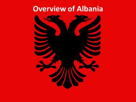 Overview of Albania. ALBANIA's beaches ALBANIA also has many high mountains.