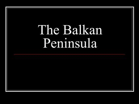 The Balkan Peninsula. Romania Despite rich natural resources, Romania has remained impoverished (poor). Nikolai Ceausescu, the second Communist leader.