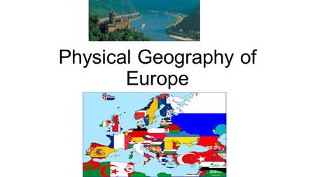 Physical Geography of Europe. Mountains ranges of Europe The mountains can be viewed as walls because they stop the spread of people, goods, and ideas.