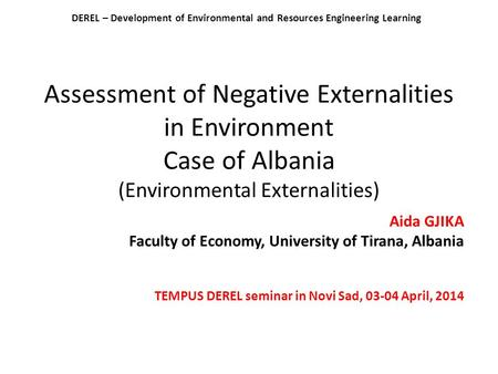 DEREL – Development of Environmental and Resources Engineering Learning Assessment of Negative Externalities in Environment Case of Albania (Environmental.