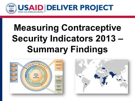 Measuring Contraceptive Security Indicators 2013 – Summary Findings.
