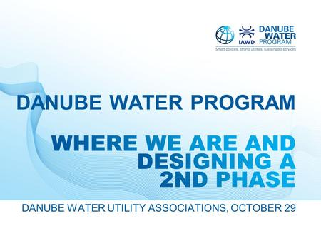 DANUBE WATER UTILITY ASSOCIATIONS, OCTOBER 29 DANUBE WATER PROGRAM.