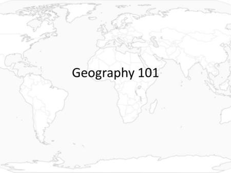 Geography 101.