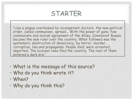 Starter What is the message of this source? Who do you think wrote it?