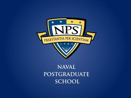 An Introduction to the NAVAL POSTGRADUATE SCHOOL.