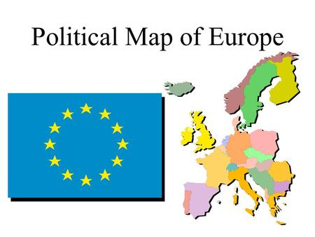 Political Map of Europe. 1. British Isles 2. Nordic Nations 3. Central Western Europe 4. Mediterranean Europe 5. Eastern Europe.