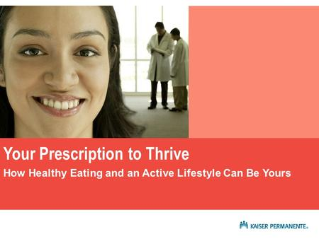 Your Prescription to Thrive Arch Int Med 2004 Presentation title Your Prescription to Thrive How Healthy Eating and an Active Lifestyle Can Be Yours.