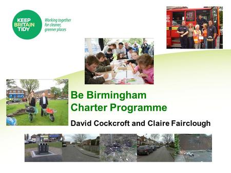 Be Birmingham Charter Programme David Cockcroft and Claire Fairclough.