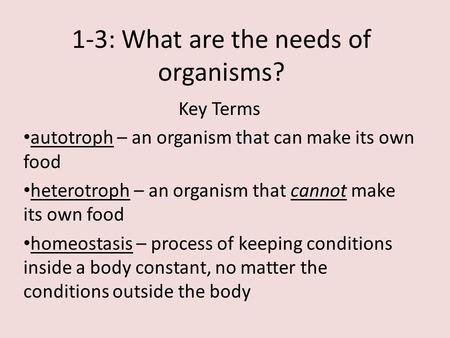 1-3: What are the needs of organisms?