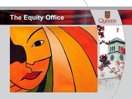 The Equity Office. Mandate To work with Officers of the University, the Senate Education Equity Committee and the Council on Employment Equity to ensure.