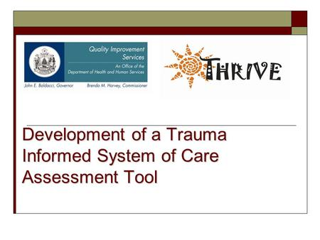 Development of a Trauma Informed System of Care Assessment Tool.